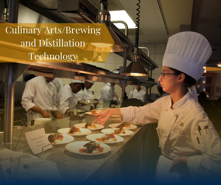 Student chefs prepare dishes and text that reads Culinary Arts/Brewing and Distillation Technology